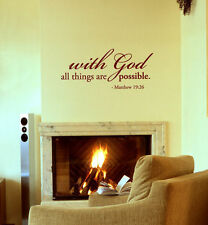 with GOD all things are possible. Matthew 19:26 - Vinyl Wall Quote Decals