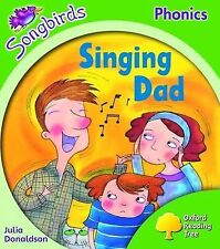 Oxford Reading Tree: Level 2: Songbirds: Singing Dad by Julia Donaldson,...