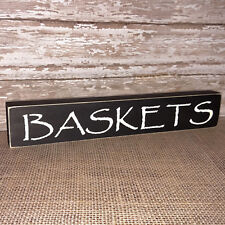 Baskets Wooden Sign - Shelf Sitter - 21 Colors to Choose from!