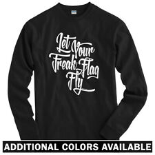 Let Your Freak Flag Fly Long Sleeve T-shirt - LS Men S-4X - Gift Nerd Geek Gamer