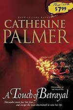 A Touch of Betrayal by Catherine Palmer (Treasures of the Heart #3)(2008) EE687