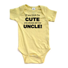 Apericots Funny If You Think I'm Cute You Should See My Uncle Baby Infant Romper