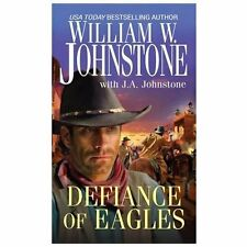 Eagles: Defiance of Eagles by William W. Johnstone and J. A. Johnstone (2013,...
