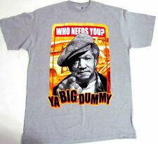 YA BIG DUMMY WHO NEEDS YOU? GRAPHIC DESIGN SHORT SLEEVE TEE SHIRT 100% COTTON