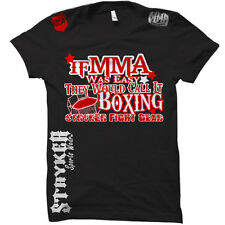 Stryker If MMA Was Easy...Call It Boxing UFC Muay Thai w FREE Tapout Sticker inc
