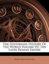 The Historians History of the World Volume VII the Later Roman Empire by Henry S