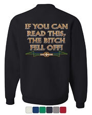 If You Can Read This, The Bitch Fell Off Sweatshirt Funny Biker