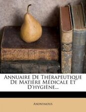 Annuaire de Therapeutique de Matiere Medicale Et D'Hygiene... by Anonymous