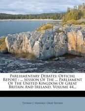Parliamentary Debates: Official Report: ... Session of the ... Parliament of the