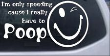 Funny I really have to Poop Car or Truck Window Laptop Decal Sticker 14X7.5