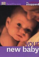 YOUR NEW BABY (DK HEALTHCARE), MIRIAM STOPPARD, Used; Good Book