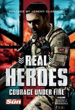 Real Heroes: Courage Under Fire (Help for Heroes), , Used; Good Book