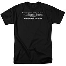 GETTING OLD: MEMORY SHORTER, COMPLAINING LONGER Humorous T-Shirt All Sizes