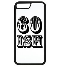 60 Ish Funny Birthday Age Gift Idea Dad Mum Old Phone Case iPhone Cover