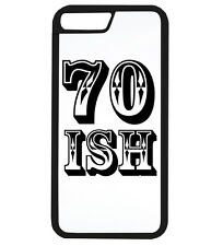 70 Ish Funny Birthday Age Gift Idea Dad Mum Old Phone Case iPhone Cover