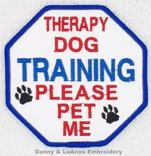 THERAPY DOG TRAINING PLEASE PET ME PATCH 3.5in Danny & LuAnns Embroidery service