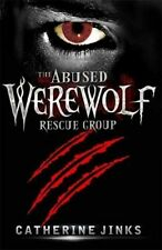 The Abused Werewolf Rescue Group. Catherine Jinks by Catherine Jinks.