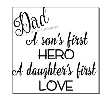 Fathers Day vinyl decal sticker ikea frame - Dad a sons first hero, a daughters