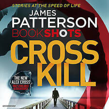 Cross Kill Bookshots by James Patterson 9781786140210 (CD-Audio New & Sealed)