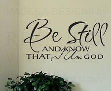 Wall Quote Decal Sticker Vinyl Art Be Still and Know that I am God Religious R46