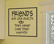 Wall Decal Sticker Quote Friends Are Like Quilts Friends Friendship Quilting FR4