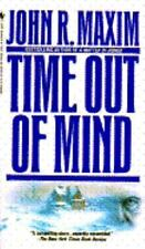 Time Out of Mind by John R. Maxim- 1994 Paperback-XX-1789