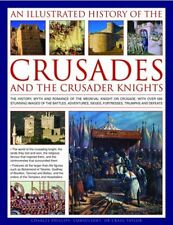 AN ILLUSTRATED HISTORY OFCRUSADES ANDCRUSADER KNIGHTS By Chales Phillips