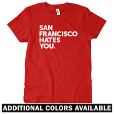 San Francisco Hates You Women's T-shirt S-2X - Mission District Haight Ashbury