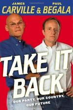 TAKE IT BACK OUR PARTY OUR COUNTRY OUR FUTURE By Paul Begala - Hardcover **NEW**