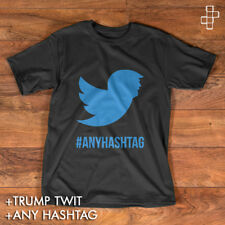 TRUMP TWITTER TWIT CUSTOM HASHTAG T-SHIRT CREATE YOUR OWN TEXT POLITICS USA