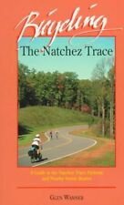 BICYCLING NATCHEZ TRACE A GUIDE TO NATCHEZ TRACE PARKWAY AND By Wanner Glen *VG*