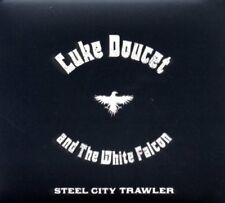 LUKE DOUCET AND WHITE FALCON - Steel City Trawler - CD - **Mint Condition**