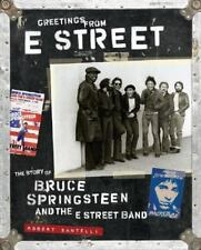 Greetings from E Street, The Story of Bruce Springsteen and the E Street Band