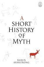 A SHORT HISTORY OF MYTH MYTHS By Karen Armstrong - Hardcover **BRAND NEW**