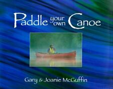 PADDLE YOUR OWN CANOE AN ILLUSTRATED GUIDE TO ART OF CANOEING By Joanie VG