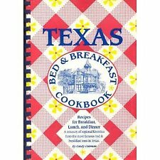 TEXAS BED BREAKFAST COOKBOOK A TREASURY OF FAVORITE RECIPES FROM By Candy NEW
