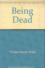BEING DEAD By Vivian Vande Velde **BRAND NEW**