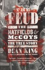 The Feud : The Hatfields and Mccoys: the True Story by Dean King (2014, Paperba…