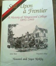Still Upon a Frontier: A history of Kingswood College, 1892-1993