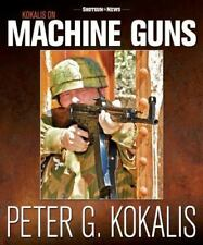 Kokalis on Machine Guns by Peter G. Kokalis (2013, Paperback)
