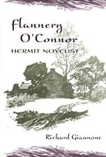 FLANNERY O'CONNOR, HERMIT NOVELIST By Richard Giannone - Hardcover **Mint**