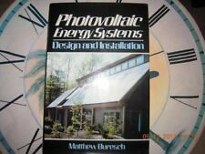 PHOTOVOLTAIC ENERGY SYSTEMS: DESIGN AND INSTALLATION By Matthew Buresch