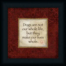 Dogs Make our Lives Whole Inspirational Dog Lover Sign Framed Art Print Wall