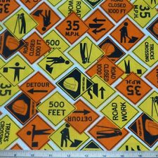 Under Construction Road Signs 100% Cotton Fabric