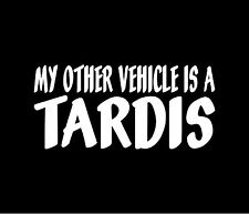 MY OTHER VEHICLE IS A TARDIS Doctor Who Vinyl Decal Car Window Bumper Sticker