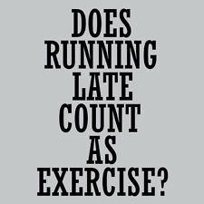 Womens Does Running Late count as Exercise T-Shirt