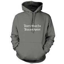 That's What I'm Tolkien About - Unisex Hoodie - 9 Colours - Funny - FREE UK P&P