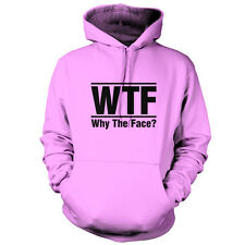 WTF Why The Face? - Unisex Hoodie - 9 Colours - Funny - Joke - FREE UK P&P