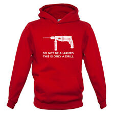 This is Just a Drill - Kids / Childrens Hoodie - Joke - Funny - 7 Colours