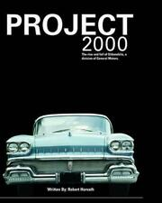 Project 2000: The Rise and Fall of Oldsmobile Division of General Motors by Robe